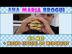 ▶ Ana Maria Brogui #33 - Como fazer Big Mac com molho especial do Mcdonalds! - YouTube