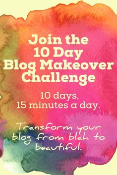 Do you ever feel like your blog is a bit...blah? Do you wish you could learn how to make it beautiful without spending hours learning how to code? Check out the free 10 Day Blog Makeover Challenge! You'll get emails with tasty cupcake sized challenges tha