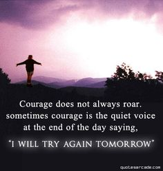 The different forms of courage...