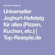 Universeller Joghurt-Hefeteig für alles (Pizzen, Kuchen, etc.)   Top-Rezepte.de