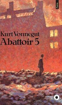Abattoir 5 | Kurt Vonnegut