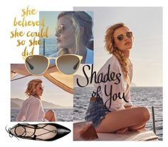 """""""Shades of You: Sunglass Hut Contest Entry"""" by aethena ❤ liked on Polyvore featuring George J. Love, Ray-Ban and shadesofyou"""