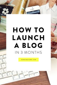 How to launch your blog in just 3 months. #blogtips #blogging