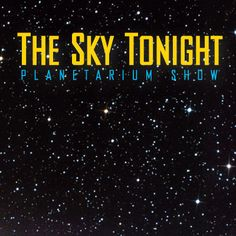 Planetarium show at RH Fleet Science Center, $12 @ 8pm, first Wednesday of every month.