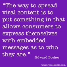 """Prose Quote""--by Edward Boches. ProseMedia.com is a custom writing service for brands. We write content worth sharing."