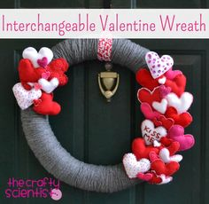 The Crafty Scientist: Interchangeable Valentines Day Wreath  (this wreath also has add-ons for St. Pat's Day, 4th of July, & Halloween)
