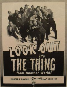 1950s Sci-Fi B-movies | 1950s Sci Fi B MOVIE THE THING Howard Hawk Advertisement vintage ...