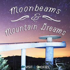 Moonbeams and mountain dreams in the Smokies.