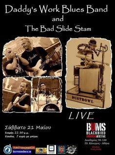 Οι Daddy's Work Blues Band και ο Bad Slide Stam (one man band) σας περιμένουμε στο υπόγειο Music Stage του BUMS για μια μοναδική μουσική βραδιά.  ΕΙΣΟΔΟΣ: 7 ευρώ ΜΕ ΜΠΥΡΑ