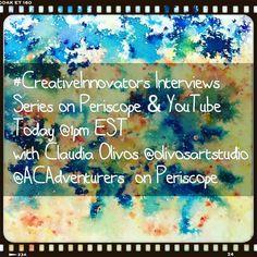#CreativeInnovators Interviews Series on Periscope & YouTube  Today @1 pm EST  with Claudia Olivos @olivosartstudio @ACAdventurers on Periscope