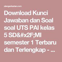 Download Kunci Jawaban dan Soal soal UTS PAI kelas 5 SD/MI semester 1 Terbaru dan Terlengkap - UlanganHarian.Com