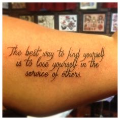 Ghandi quote...My new inner bicep tattoo...My present to myself for graduating nursing school...SARAH RN