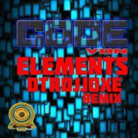 Elements Von DTRDJJOXE REMIX by DTRDJJOXE SUPPORT on SoundCloud