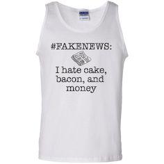Hi everybody!   Fake News I Hate Cake, Bacon, and Money T-shirt - Tank Top https://vistatee.com/product/fake-news-i-hate-cake-bacon-and-money-t-shirt-tank-top/  #FakeNewsIHateCakeBaconandMoneyTshirtTankTop  #FakeTshirtTankTop #Newsand #Ishirt #Hate #CakeBaconTop #MoneyshirtTankTop #Bacon #Tank #and #MoneyTop #Tshirt #shirtTank #