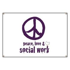 Peace, Love, & Social Work