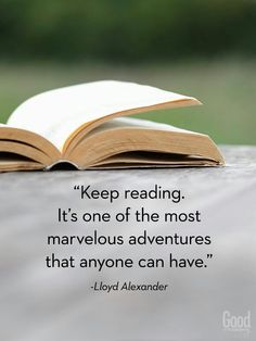 Reading is the greatest adventure you'll ever have.