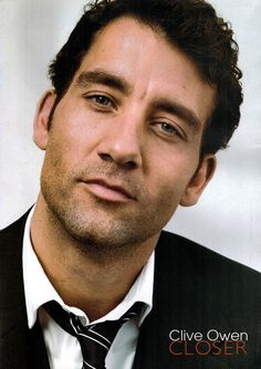 Clive Owen. I've always thought he would make a great James Bond.