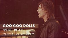 "Goo Goo Dolls - ""Rebel Beat"" [Official Music Video] (+playlist)"
