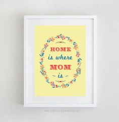Mother Print Home is where Mom is in primrose by inkandocean, $5.00 #mom #mothersday #print #frame #home #