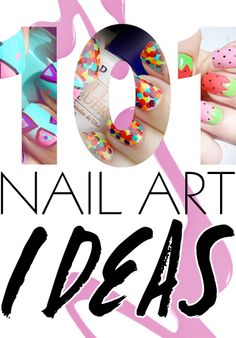 101 nail art ideas {pin now, read later}