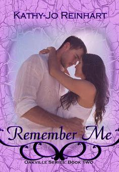 Cover Reveal: Remember Me (Book 2 of the Oakville Series) by Kathy-Jo Reinhart