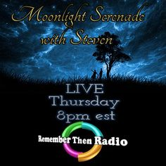 Thursday *LIVE* 8pm est ~ http://rememberthenradio.com/  Moonlight Serenade with Steven A kiss is not just a kiss when it's a moonlight kiss Remember Then Radio - The Soundtrack of Our Lives - 24/7/365