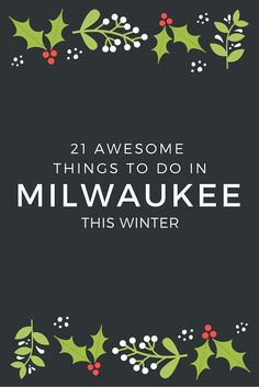 21-awesome-things-to-do-in-milwaukee-this-winter