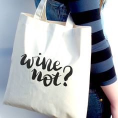 Tote bag wine not? funny calligraphic print