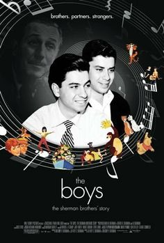 The Boys. 2009  documentary on Disney's Sherman Brothers.  A great compliment to Saving Mr. Banks.