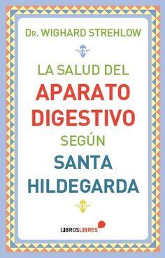 La salud del aparato digestivo según Santa Hildegarda: http://kmelot.biblioteca.udc.es/record=b1533297~S1*gag
