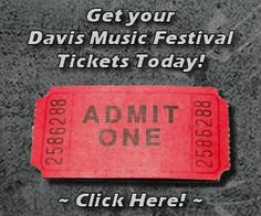 Get your Davis Music Festival Tickets Here