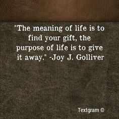 find your gift. share it . . . truth!