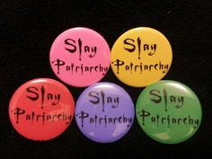 Slay Patriarchy Feminist Button Buffy The Vampire by FURIEChicago