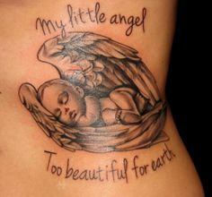 Cute baby sleeping in wings tatoo with wording My Little Angel Too Beautiful For Earth copy Dream Tattoos, Badass Tattoos, Cool Tattoos, Beautiful Tattoos, Tatoos, Side Tattoos, Body Art Tattoos, Small Tattoos, Tattoos For Guys