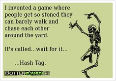 nice I invented a game where people get so stoned they can barely walk and chase each... by http://dezdemonhumoraddiction.space/weed-humor/i-invented-a-game-where-people-get-so-stoned-they-can-barely-walk-and-chase-each/