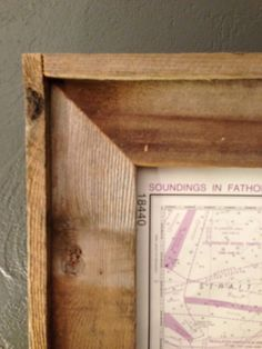blue roof cabin: DIY Map / Nautical Chart Art How to make a frame out of old barn wood. Pallet Frames, Barn Wood Frames, Pallet Art, Wood Picture Frames, Picture On Wood, Frames On Wall, Pallet Wood, Wooden Frames, Map Projects