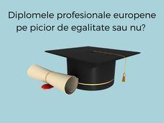Diplomele europene sunt oare la fel de valoroase ca cele romanensti? O intrebare la care inca cu totii cautam raspunsuri. Latest Form, Business Professional, Blog, Blogging