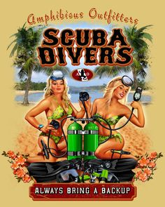 Scuba Divers always bring a backup by Amphibious Outfitters