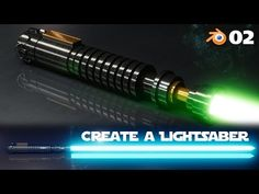 Blender Beginner Tutorial: Create a Lightsaber - 2 of 2 - YouTube