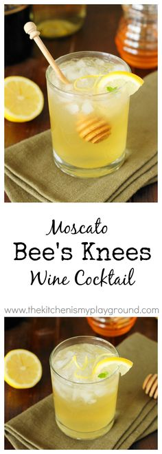 Moscato Bee's Knees Wine Cocktail ~ a honey-laced wine cocktail just perfect for summer sipping.   www.thekitchenismyplayground.com