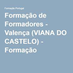Formação de Formadores - Valença (VIANA DO CASTELO) - Formação