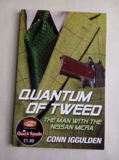 Quantum of Tweed The Man with the Nissan Micra Quick Reads 2012 Conn Iggulde Quick Reads, The Man, Nissan, Tweed, Reading, Books, Libros, Book, Reading Books