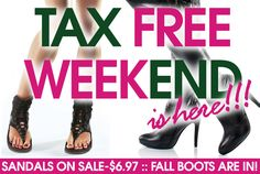 TAX FREE WEEKEND IS HERE! Stock up Sandals on Sale and the first round of Fall Boots  YES! YES! YES! The time is here when summer sandals fall away and fall/winter boots come here to stay . . . Come in and stock up TAX FREE on sandals while getting those much needed back to school shoes & boots.  *While supplies last. See store for details. Merchandise may vary by store.  *Offer, pricing & duration subject to change without notice.