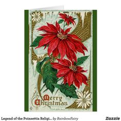 """Legend of the Poinsettia Religious Christmas Card Find similar items in my """"Christmas-RELIGIOUS"""" or """"Chlristmas Cards"""" Collection. This design may have matching items. Visit my store RainbowFairy http://www.zazzle.com/rainbowfairy* to see all of my great designs and other wonderful items for the holidays and every day. Thank you so much for your interest in my designs. If you would like a certain theme or color scheme that you can't find in my store let me know and I will design something…"""