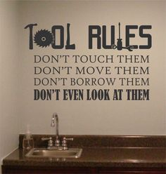 Tool Rules, Vinyl Wall Lettering, Man Cave, Wall Quotes, Garage Vinyl Decals, Vinyl Wall Decor