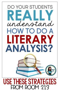 Middle and high school English teachers: are you looking for lessons and strategies for literary analysis? On this blog post, Room 213 shares effective ways to get teens to analyze text. #literaryanalysis #middleschoolela #highschoolenglish