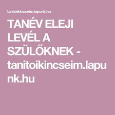 TANÉV ELEJI LEVÉL A SZÜLŐKNEK - tanitoikincseim.lapunk.hu Calm, Teacher, Education, Professor, Educational Illustrations, Learning, Onderwijs, Studying