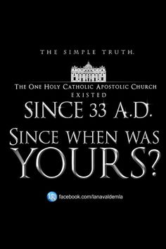 Yep, 33 AD. Longer than any other church. Founded by Jesus Christ.