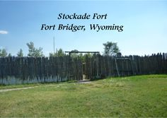 This is a replica of the Stockade Fort in Fort Bridger Wyoming. Settlers moving to the west would stop at Fort Bridger, Wyoming. Click to send this card.