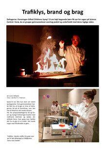 #Gifted #Dansk Trafiklys, brand og brag. Deltagerne i foreningen Gifted Childrens Symp' 13 om højt begavede børn fik syn for sagen på Science Centret i Sorø,